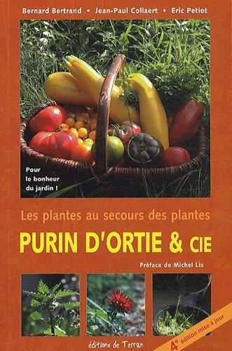 Purin d'ortie & cie : Les plantes au secours des plantes de Bernard Bertrand (25...