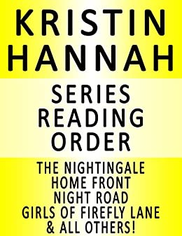 Kristin Hannah Series Reading Order Series List In Order The Nightingale Home Front