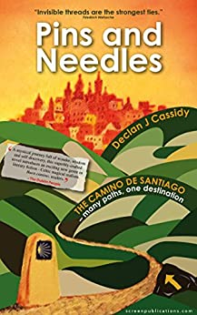 Pins and Needles: Santiago de Compostela – many paths, one destination by [Cassidy, Declan J]