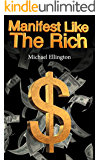 Manifest Like The Rich: Hack Reality With Simple Money Magic