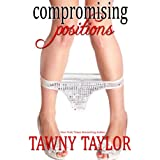 Compromising Positions (A Romance Novel) (Fifty Shades of Romance Book 6) (English Edition)