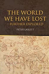 The World We Have Lost: Further Explored by Peter Laslett (2004-11-11)