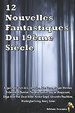 12 Nouvelles Fantastiques Du 19ème Siècle: Véra, Frritt-Flacc, La Vénus d'Ille, La montre du doyen, La cafetière, Le Horla, Le puits et le pendule, Le fantôme de Canterville, Le Manteau, etc