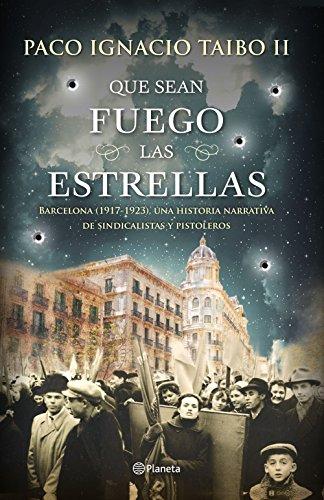 Que sean fuego las estrellas por Paco Ignacio Taibo II
