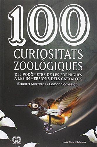 100 Curiositats Zoològiques (De 100 en 100) por Eduard Martorell i Sabaté