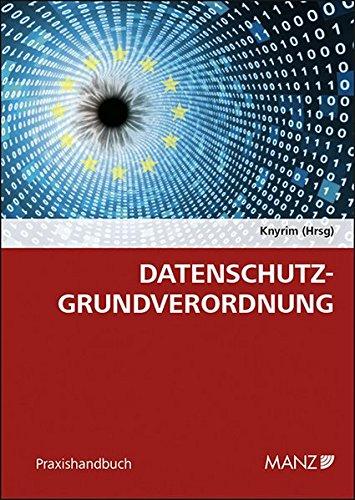 Datenschutz-Grundverordnung-Das-neue-Datenschutzrecht-in-sterreich-und-der-EU-Praxishandbuch