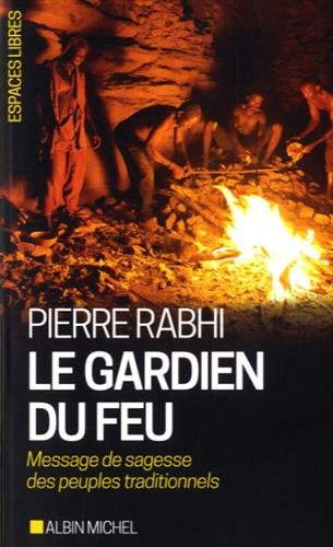 Le Gardien du feu: Message de sagesse des peuples traditionnels