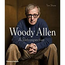 Woody Allen: A Retrospective by Tom Shone (2015-09-11)