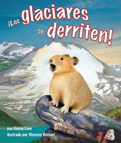 ¡Los glaciares se derriten! por Donna Love