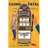 CASINO FATAL: polar cosy, cosy crime, cosy mystery, détente, suspense, humour