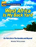 West Africa Is My Back Yard: Ex-Pat Life in The Gambia and Beyond: Part 1 - Where on earth is The Gambia anyway?