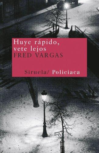 Huye rápido, vete lejos (Nuevos Tiempos nº 21) por Fred Vargas