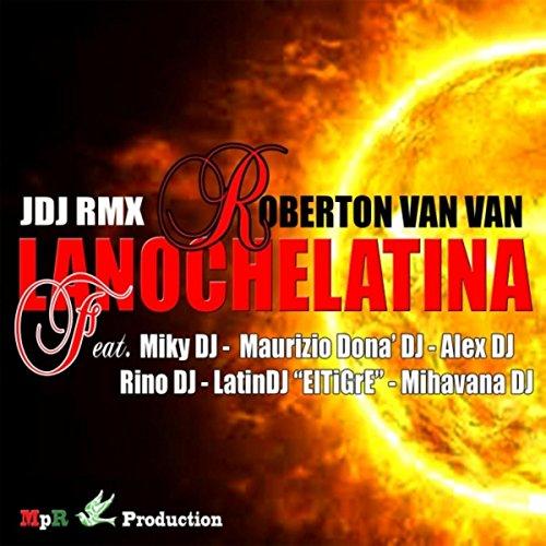 Lanochelatina (feat. Miky DJ, Maurizio Dona' DJ, Alex DJ, Rino DJ, Latindj el Tigre & Mihavana DJ)