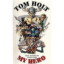My Hero by Tom Holt (1996-12-05)