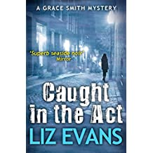 Caught in the Act: A Grace Smith Mystery (English Edition)