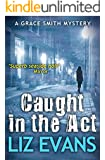 Caught in the Act: A Grace Smith Mystery