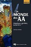 Telecharger Livres Le monde des AA Alcooliques gamblers narcomanes (PDF,EPUB,MOBI) gratuits en Francaise