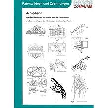 Achterbahn, über 2400 Seiten (DIN A4) patente Ideen und Zeichnungen