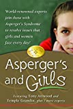 Asperger's and Girls: World-Renowned Experts Join Those with Asperger's Syndrome to Resolve Issues That Girls and Women Face Every Day