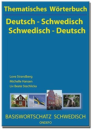 Thematisches Wörterbuch Deutsch - Schwedisch / Schwedisch - Deutsch