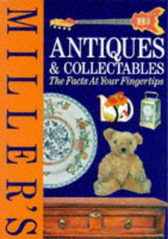 Miller's Antiques and Collectables: The Facts at Your Fingertips by Judith Miller (1993-09-30)