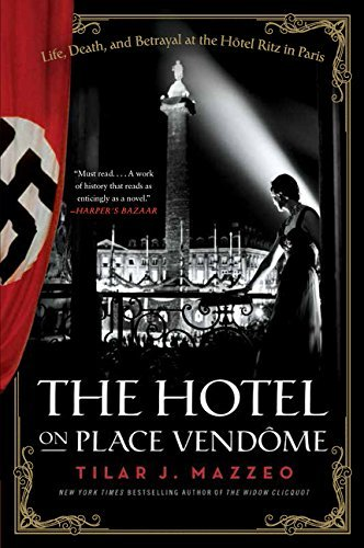 The Hotel on Place Vendome: Life, Death, and Betrayal at the Hotel Ritz in Paris by Tilar J. Mazzeo (2015-02-24)