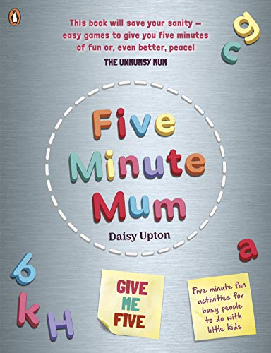 Five Minute Mum: Give Me Five: Five minute, easy, fun games for busy people to do with little kids (English Edition)