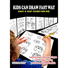 KIDS CAN DRAW FAST WAY (English Edition)