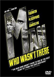The Man Who Wasn't There by Billy Bob Thornton