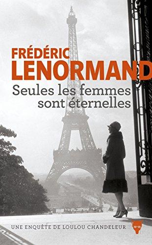 Seules les femmes sont éternelles par Frederic Lenormand