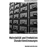 Materialität und Produktion: Standortbestimmungen