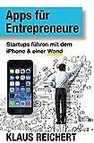 Apps für Entrepreneure: Startups führen mit dem iPhone & einer Wand