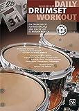 Daily Drumset Workout: Ein Übungsbuch für Hartnäckige und solche, die es werden wollen (Buch/MP3-CD)