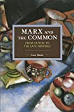 Marx And The Commons: From Capital To The Late Writings: Historical Materialism Volume 105