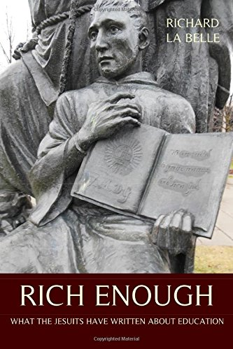 Rich Enough: What the Jesuits Have Written about Education