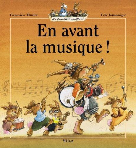 En avant la musique ! par Geneviève Huriet, Loïc Jouannigot