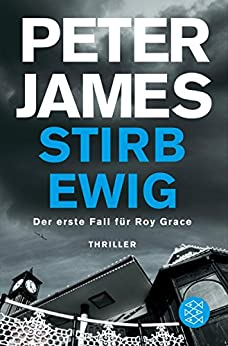 Stirb ewig: Thriller (Detective Superintendent Roy Grace 1)