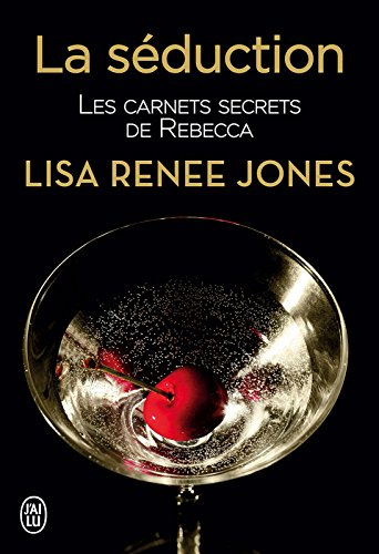 Les carnets secrets de Rebecca (Tome 1) - La séduction par [Jones, Lisa Renee]