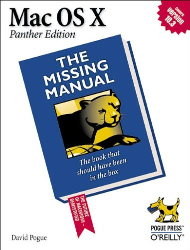 Mac OS X: The Missing Manual, Panther Edition (Missing Manuals)