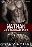 Nathan: Milliardär Bär: Eine Paranormaler Liebesroman (Bärenshifter Von Denver 1)
