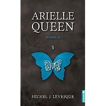 Arielle Queen - T5 : Bunker 55