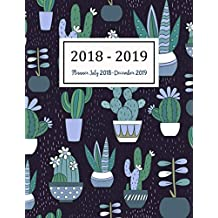 Planner July 2018-December 2019: Two Year - Daily Weekly Monthly Calendar Planner | 18 Months July 2018 to December 2019 For Academic Agenda Schedule ... Planners (Academic Planner 2018-2019)