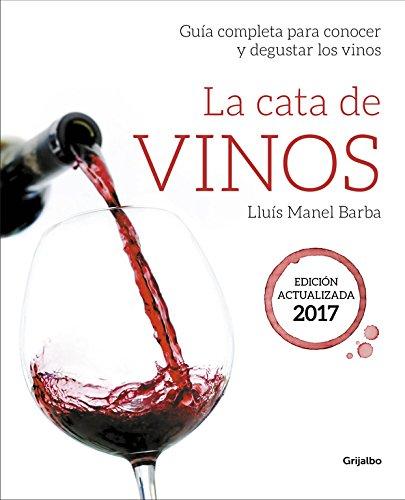 La cata de vinos: Guía completa para conocer y degustar los vinos. Edición actualizada (Vivir mejor) por Lluís Manel Barba