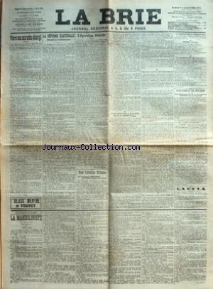 BRIE (LA) [No 2960] du 08/03/1912 - VERS UN SCRUTIN ELARGI - LA REFORME ELECTORALE DEVANT LA COMMISSION - L'OPERATION BLANCHE PAR PIERRE HEINE - POUR L'AVIATION MILITAIRE - LE NOUVEAU PROGRAMME D'AERONAUTIQUE MILITAIRE - CE QUE SERA L'ECOLE DE PILOTES DE L'A. C. AERONAUTIQUE - UNE DECLARATION DE M. MILLERAND - LA VILLE DE PARIS OFFRE 10.000 FR - LE MONTANT DE LA SOUSCRIPTION - DONNEZ ! DONNEZ ! - LA SOUSCRIPTION DE LA BRIE - L'AVANCEMENT DES OFFICIERS - UNE DECLARATION DE M. MIL par Collectif
