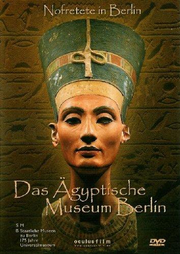Das Ägyptische Museum Berlin - Nofretete in Berlin (ägyptische Filme)