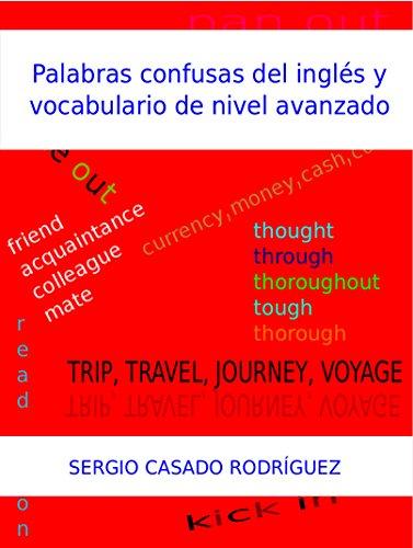 Palabras confusas en inglés y vocabulario de nivel avanzado (Perfecciona tu inglés nº 3) por Sergio Casado Rodríguez