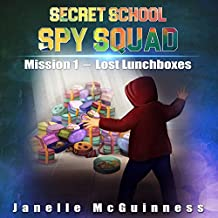 Mission 1: Lost Lunchboxes: A Fun Rhyming Spy Mystery Picture Book for ages 4-6 (Secret School Spy Squad)