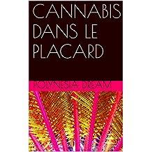 CANNABIS DANS LE PLACARD (French Edition)