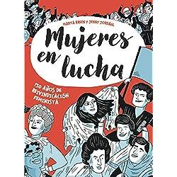 Mujeres en lucha: 150 años de reivindicación feminista