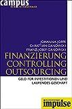 Finanzierung, Controlling, Outsourcing: Geld für Investitionen und laufendes Geschäft. (IMPULSE)
